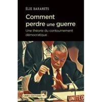 """""""Comment perdre une guerre"""" Elie Baranets, Editions du CNRS"""