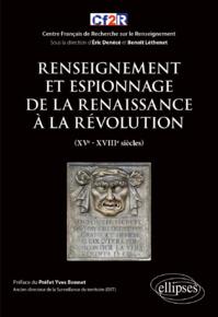 Renseignement et espionnage de la Renaissance à la Révolution