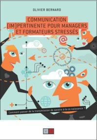 (Im)pertinence pour managers, selon Olivier Bernard