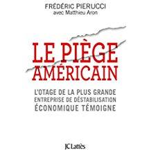 La politique américaine de déstabilisation des fleurons industriels français  à la lumière de l'affaire Pierucci