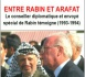 ENTRE RABIN ET ARAFAT Le conseiller diplomatique et envoyé  spécial de Rabin témoigne (1993-1994)