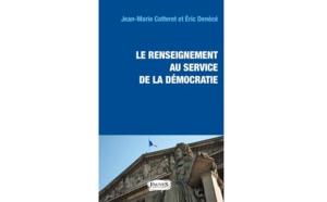 Jean-Marie Cotteret et Éric Denécé, Le Renseignement au service de la démocratie, Fauves édtions, 2019